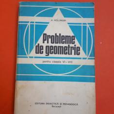 PROBLEME DE GEOMETRIE pentru clasele VI-VIII = A.Hollinger - Carte Matematica