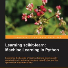 Learning Scikit-Learn: Machine Learning in Python - Carte in engleza