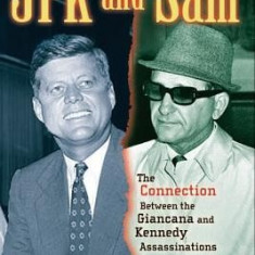 JFK and Sam: The Connection Between the Giancana and Kennedy Assassinations - Carte in engleza