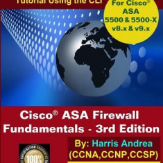 Cisco Asa Firewall Fundamentals - 3rd Edition: Step-By-Step Practical Configuration Guide Using the CLI for Asa V8.X and V9.X - Carte in engleza