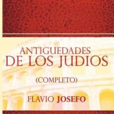 Antiguedades de Los Judios (Completo) / Jewish Antiques (Spanish Edition) - Carte in engleza