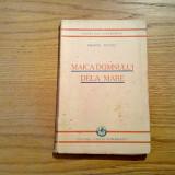 MAICA DOMNULUI DELA MARE - Emanoil Bucuta - Cartea Romaneasca. 1930, 203 p. - Carte veche