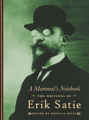 A Mammal's Notebook: The Writings of Erik Satie foto
