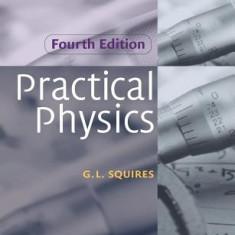 Practical Physics - Carte in engleza