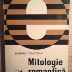 Mitologie romantica - Elena Tacciu (Editura Cartea Romaneasca, 1973) - Carte mitologie