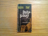FAIR - PLAY - Cristian Topescu (autograf), V. Ludu - Sport-Turism, 1980, 132 p.