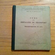 CURS DE INSTALATII DE TRANSPORT (IV) - TRANSPORTURI PE APA - D. A. Sburlan - Curs Tehnica