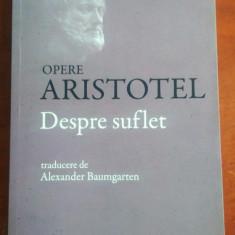 Aristotel. Opere: Despre Suflet - Carte Filosofie