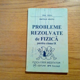PROBLEME REZOLVATE DE FIZICA * cl. IX - Anatolie Hristev -1998, 176 p. - Culegere Fizica