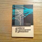 PROBLEME DE ANTRENAMENT IN GIMNASTICA - P. Dungaciu - 1967, 107 p. - Carte sport