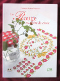 LE ROUGE AU POINT DE CROIX, Catherine Papadacci, 2003. Broderie in cruciulite