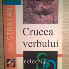 Ion Stratan - Crucea verbului (Editura Paralela 45, 2000) - Carte poezie