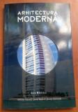 Arhitectura Moderna. Arta in detalii - A. Hassell, Jeremy  Harwood, David Boyle, Alta editura