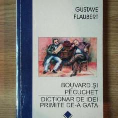 BOUVARD SI PECUCHET . DICTIONAR DE IDEI PRIMITE DE-A GATA de GUSTAVE FLAUBERT, 1997 - Carte in alte limbi straine