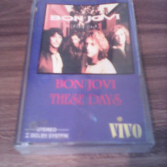 CASETA AUDIO BON JOVI-THESE DAYS RARITATE!!! ORIGINALA