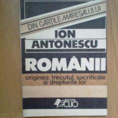 W3 Romanii. Originea, Trecutul, Sacrificiile Si Drepturile Lor - Ion Antonescu - Istorie