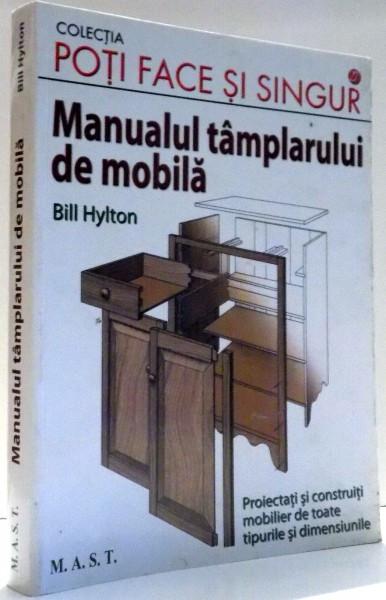 MANUALUL TAMPLARULUI DE MOBILA de BILL HYLTON , 2011 foto mare