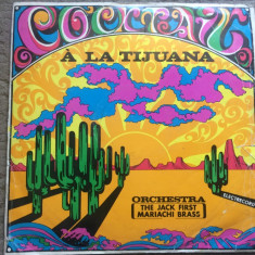 Jack First Mariachi Brass Cocktail a La Tijuana disc vinyl lp muzica latin jazz - Muzica Jazz electrecord, VINIL