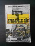 ERICH MARIA REMARQUE - IUBESTE PE APROAPELE TAU, Alta editura
