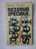 (C345) PLATON PARDAU - REZERVA SPECIALA