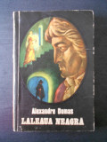 ALEXANDRE DUMAS - LALEAUA NEAGRA, Alta editura
