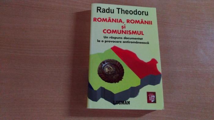 ROMANIA,ROMANII SI COMUNISMUL - RADU THEODORU