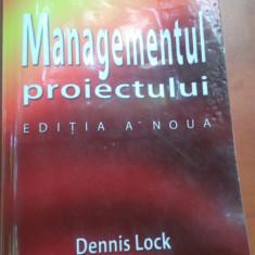 Managementul Proiectului - Dennis Lock, - Carte Management