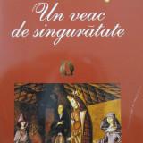 Un veac de singuratate - Gabriel Garcia Marquez - Roman