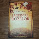 Labirintul Rozelor de Tatiana Hardie - Roman, Nemira, Anul publicarii: 2008