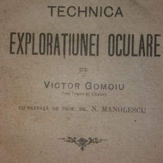 V. GOMOIU - N. MANOLESCU - TECHNICA EXPLORATIUNEI OCULARE - Carte Oftalmologie