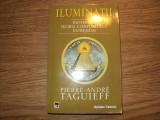 Iluminatii- Esoterism, teoria complotului, extremism de Pierre-Andre Taguieff