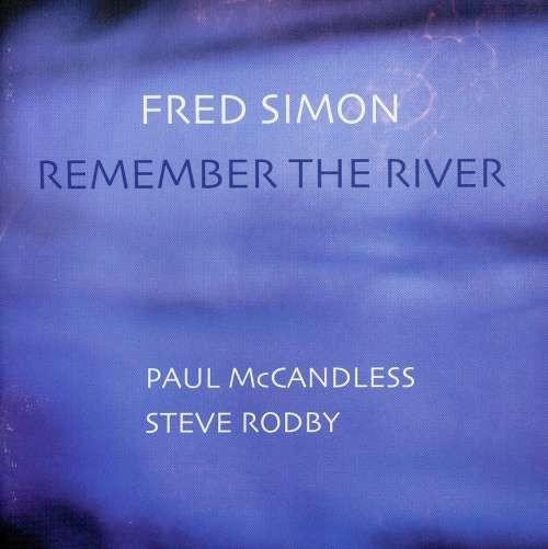 Fred Simon - Remember The River ( 1 CD ) foto mare