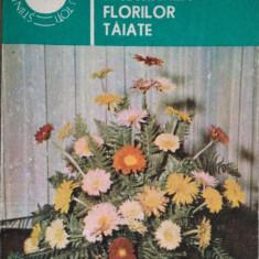 Alexandrina Amariutei - Pastrarea florilor taiate - Carte gradinarit