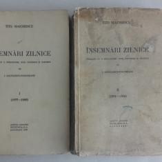 TITU MAIORESCU- INSEMNARI ZILNICE, vol 1-2///1937 - Carte veche