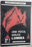 DESPINA VALJAN VASILESCU: CAND FOCUL SARUTA LUMINA(1992/coperta VALERIU PANTAZI)