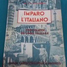 IMPARO L'ITALIANO*CURS PRACTIC DE LIMBA ITALIANĂ/I.A.CANDREA, C.H. NICULESCU/1943 - Curs Limba Italiana