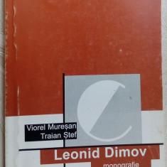 VIOREL MURESAN/TRAIAN STEF: LEONID DIMOV(MONOGRAFIE/ANTOLOGIE COMENT./RECEPTARE)