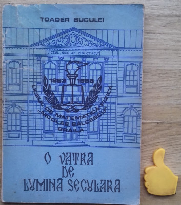 Liceul Nicolae Balcescu Braila O vatra de lumina seculara Toader Buculei foto