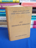 LUDOVIC LEIST - GRAMATICA GERMANA * METODA GASPEY-OTTO-SAUER - ED. 3-A  - 1940