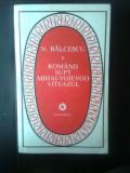 N. Balcescu - Romanii supt Mihai-Voievod Viteazul (Editura Minerva, 1982)