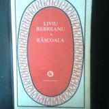 Liviu Rebreanu - Rascoala (Editura Minerva, 1984) - Roman