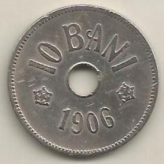 ROMANIA 10 BANI 1906 [1] livrare in cartonas - Moneda Romania, Cupru-Nichel