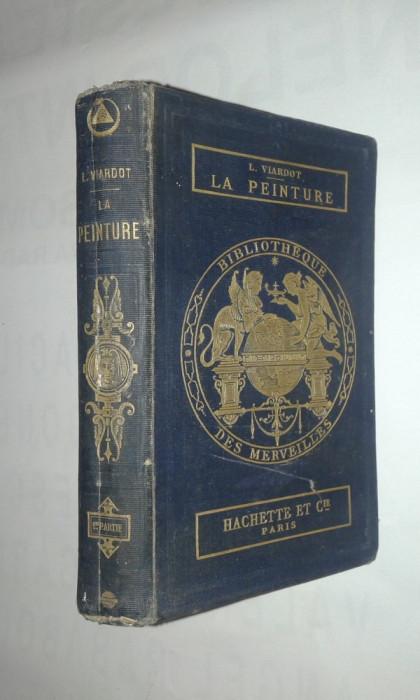 LOUIS VIARDOT - LES MERVEILLES DE LA PEINTURE             Ed.1877