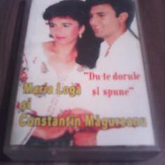CASETA AUDIO MARIA LOGA SI CONSTANTIN MAGUREANU-DU-TE DORULE SI SPUNE ORIGINALA - Muzica Populara, Casete audio