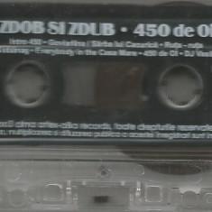 A(01)  Caseta audio- zdob si zdub-450 de OI