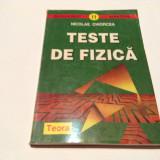 NICOLAE CHIORCEA - TESTE DE FIZICA. pentru bacalaureat,R21