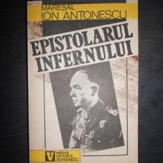 MARESAL ION ANTONESCU - EPISTOLARUL INFERNULUI - Istorie