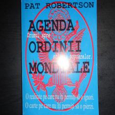 PAT ROBERTSON - AGENDA ORDINII MONDIALE, DRUMUL SPRE SCLAVIA POPOARELOR - Carte masonerie