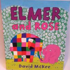 Carte pentru copii, in limba engleza, Elmer and Rose, David McKee - Carte in engleza