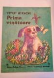 Prima vanatoare, an 1990/12pagini- Vitali Bianchi